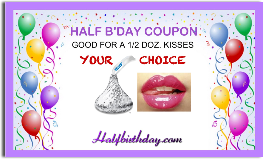 send a half birthday ecard half dozen half birthday kisses