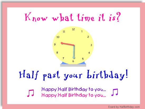 Send a Half Birthday Ecard Half Past Your Birthday Ecard