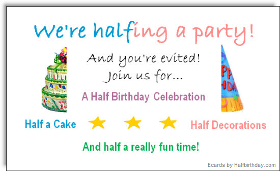 send a half birthday ecard half birthday party evite
