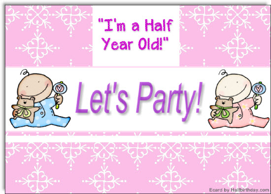send a half birthday ecard half year old party evite
