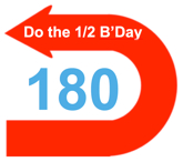 Do the Half Birthday 180