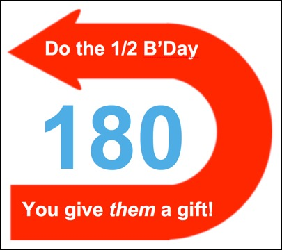 Do the Half Birthday 180